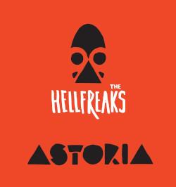 THE HELLFREAKS - Astoria