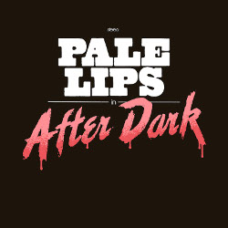 Pale Lips - After Dark
