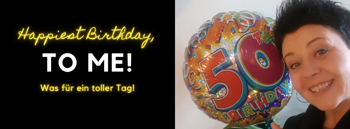 Happy 50. Birthday to me!