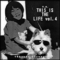 V.A 「THIS IS THE LIFE vol.4」(CD)      15bands: EXCLAIM/NINE CURVE/ベギラゴン/IN DUB/HUMAN DESPAIR/ハンマー/SCARE CROW/ESTLAJAH/GROWL/CHANGE OF MIND/SLUB JUDGE/HATE NO.3/鐵男/BY-PASS/THE FUTURES