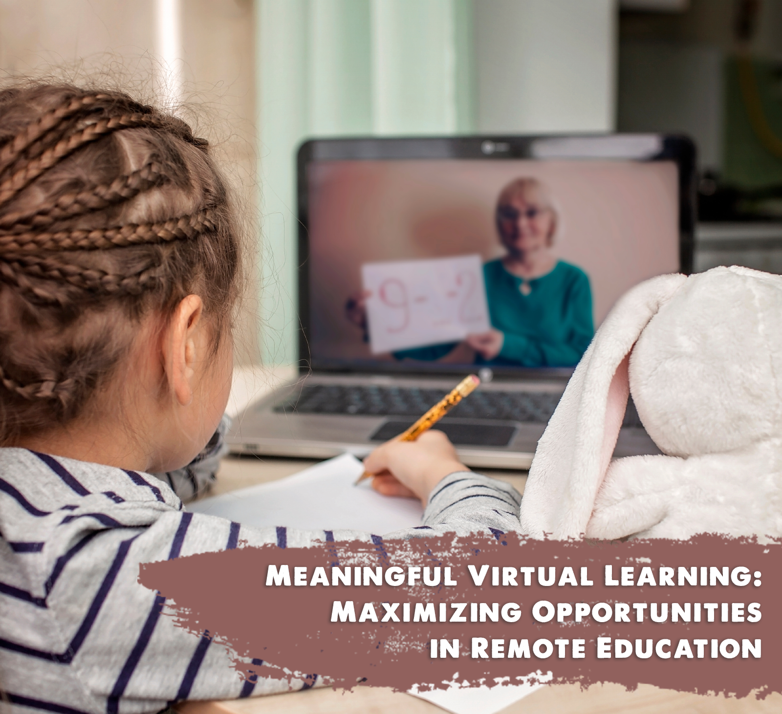 Meaningful Virtual Learning - Maximizing Opportunities in Remote Education