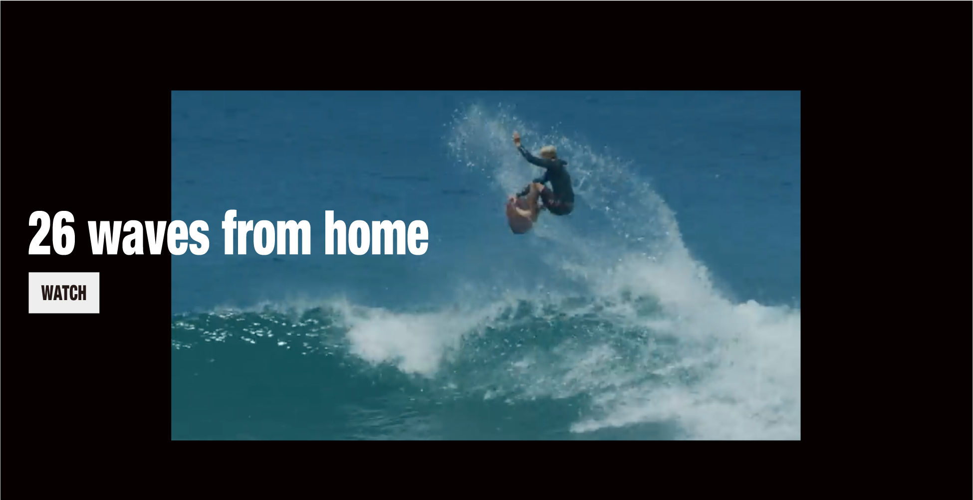 26 waves from home