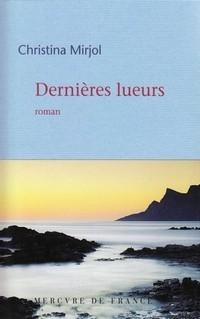 Livre, Dernières lueurs, Christina Mirjol, Mercure de France, 2008.