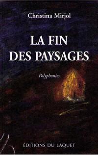 Livre, La fin des paysages, Christina Mirjol, Editions de Laquet, 2001.
