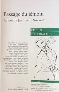 Revue, Etudes théâtrales 56/57, 2013, Passage du témoin, Autour de Jean-Pierre Sarrazac.
