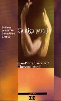 Livre, Cantiga para Ja, Jean-Pierre Sarrazac et Christina Mirjol, Xerais de Galicia, 2004.