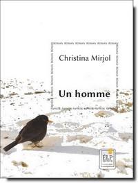 Livre, Un homme, Christina Mirjol, ELP Editeur, Montréal 2020, BOD Paris 2020.