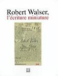 Livre Robert Walser, L'écriture miniature