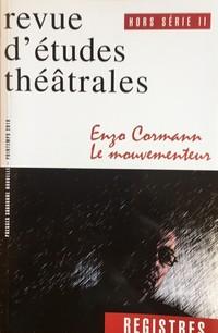 Revue, Registres, Etudes théâtrales Printemps 2010, Enzo Cormann le mouvementeur.