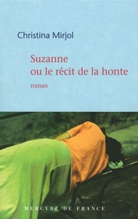 Livre, Suzanne ou le récit de la honte, Christina Mirjol, Mercure de France, 2007.