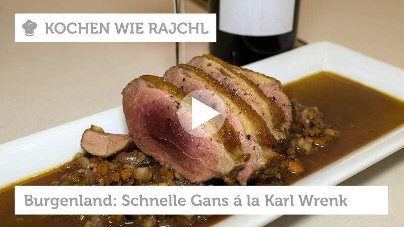 Burgenland: Schnelles Gansl á la Karl Wrenkh