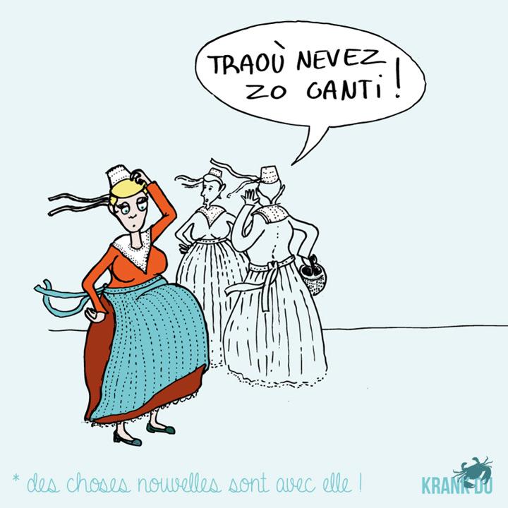 Traoù nevez zo ganti > Des choses nouvelles sont avec elle > elle a un polichinelle dans le tiroir