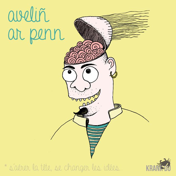 Aveliñ ar penn > s'aérer la tête > Se changer les idées