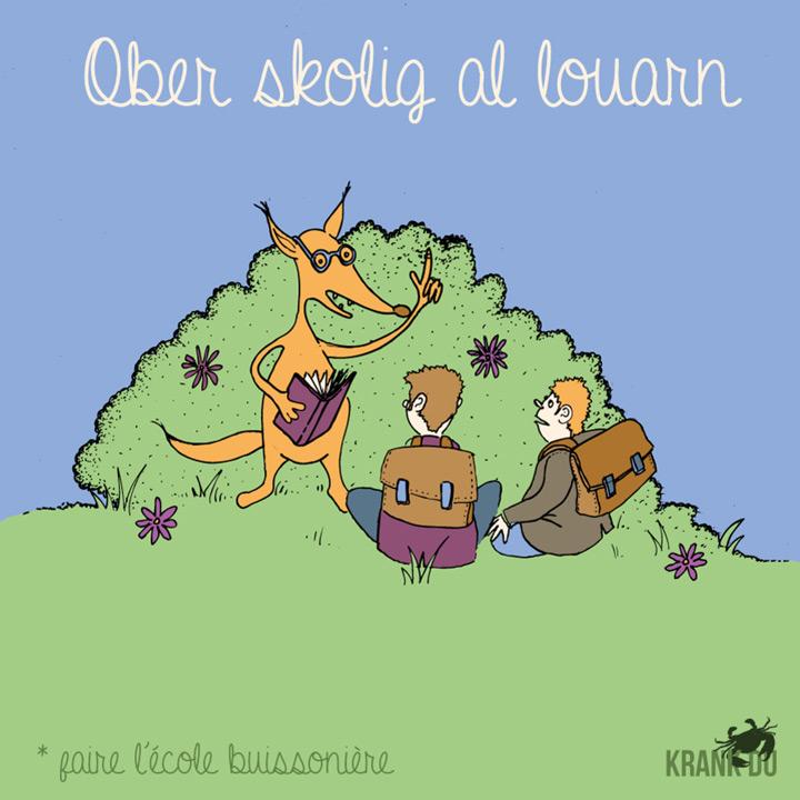 Ober skolig al louarn > Faire la petite école du renard, autrement dit Faire l'école buissonnière