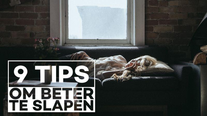 9 Tips om beter te slapen