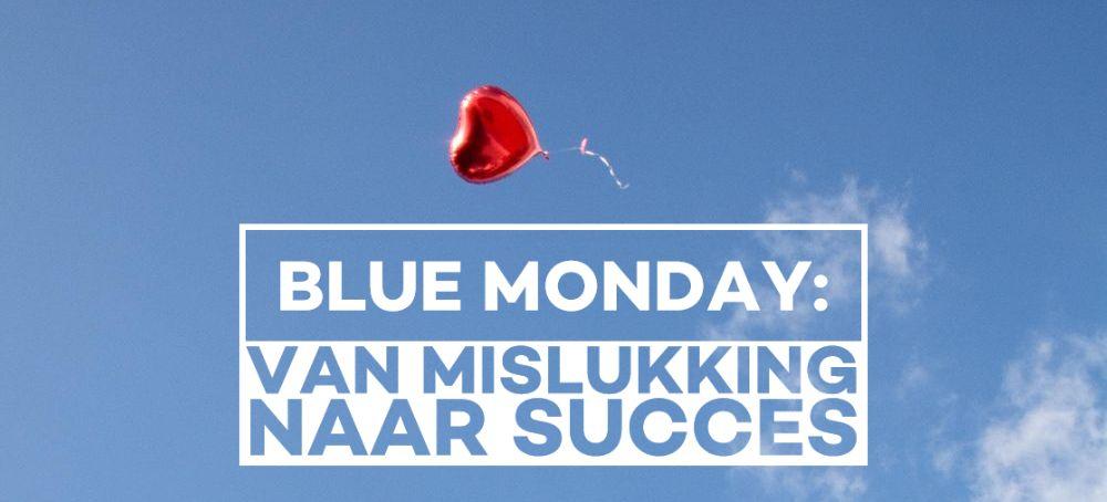 Blue Monday: van mislukking naar succes
