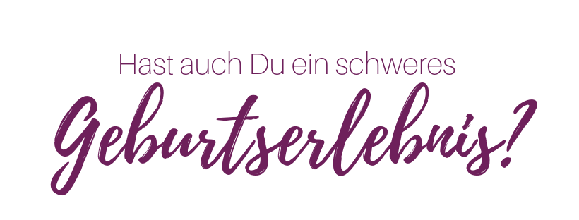 Geburt Geburtstrauma Fehlgeburt Schwere Geburt Landau Pfalz Südliche Weinstrasse Kaiserschnitt Sternenkind