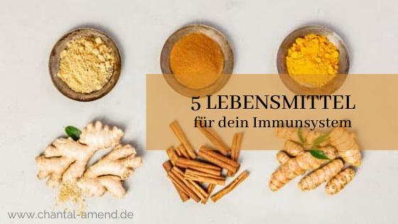 Lass Nahrung deine Medizin sein - 5 Lebensmittel für dein Immunsystem