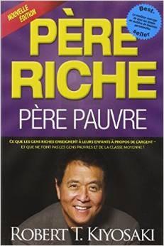 """""""Père riche père pauvre"""" de Robert Kiyosaki, un livre pour changer de vie de Robert Kiyosaki"""