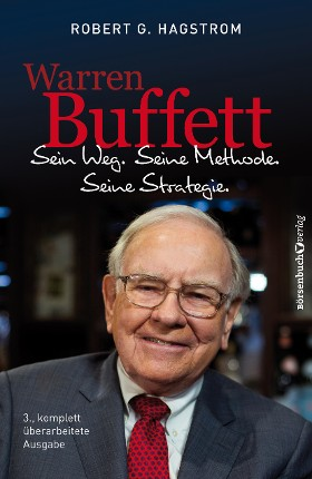 Warren Buffett Sein Weg Seine Methode Seine Strategie