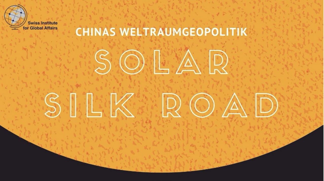 Solar Silk Road – Chinas Weltraumgeopolitik