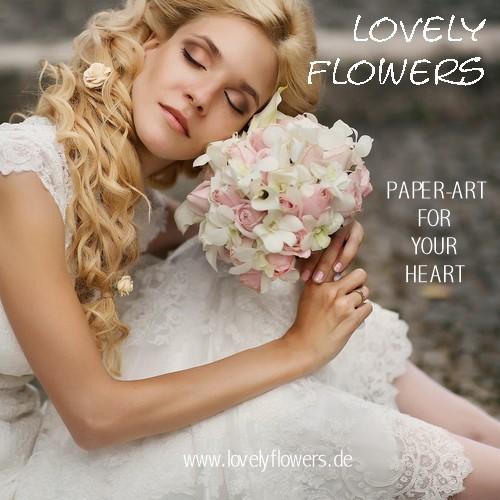 www.lovelyflowers.de - Dein Spezialist für unvergängliche PAPER-ART-Blumenbouqet Geschenke!