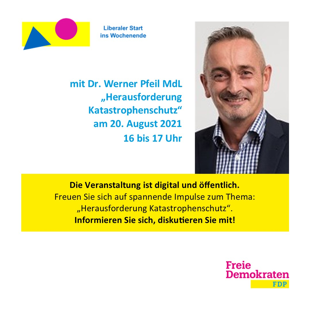 Liberaler Start ins Wochenende mit Dr. Werner Pfeil MdL: Herausforderung Katastrophenschutz