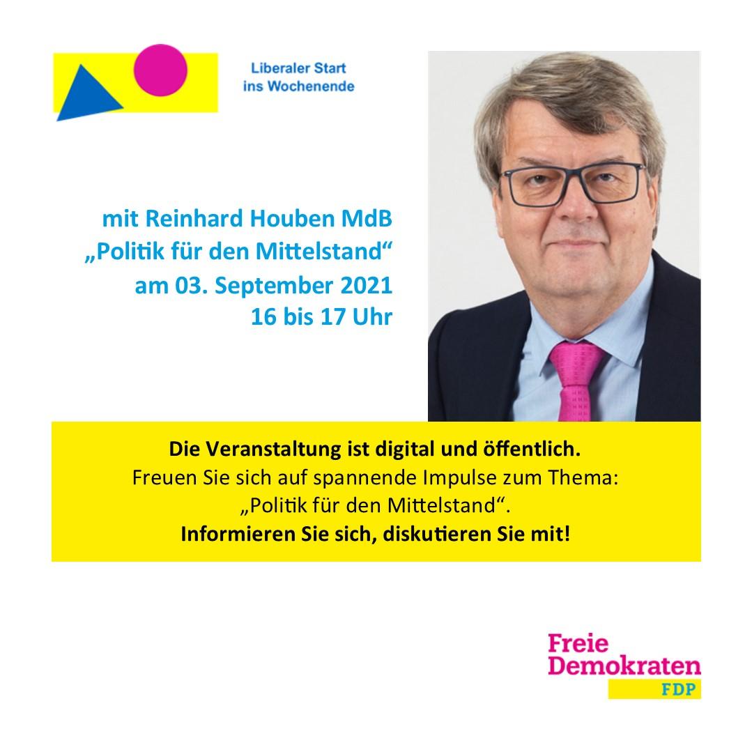 """Liberaler Start ins Wochenende mit Reinhard Houben MdB: """"Politik für den Mittelstand"""""""