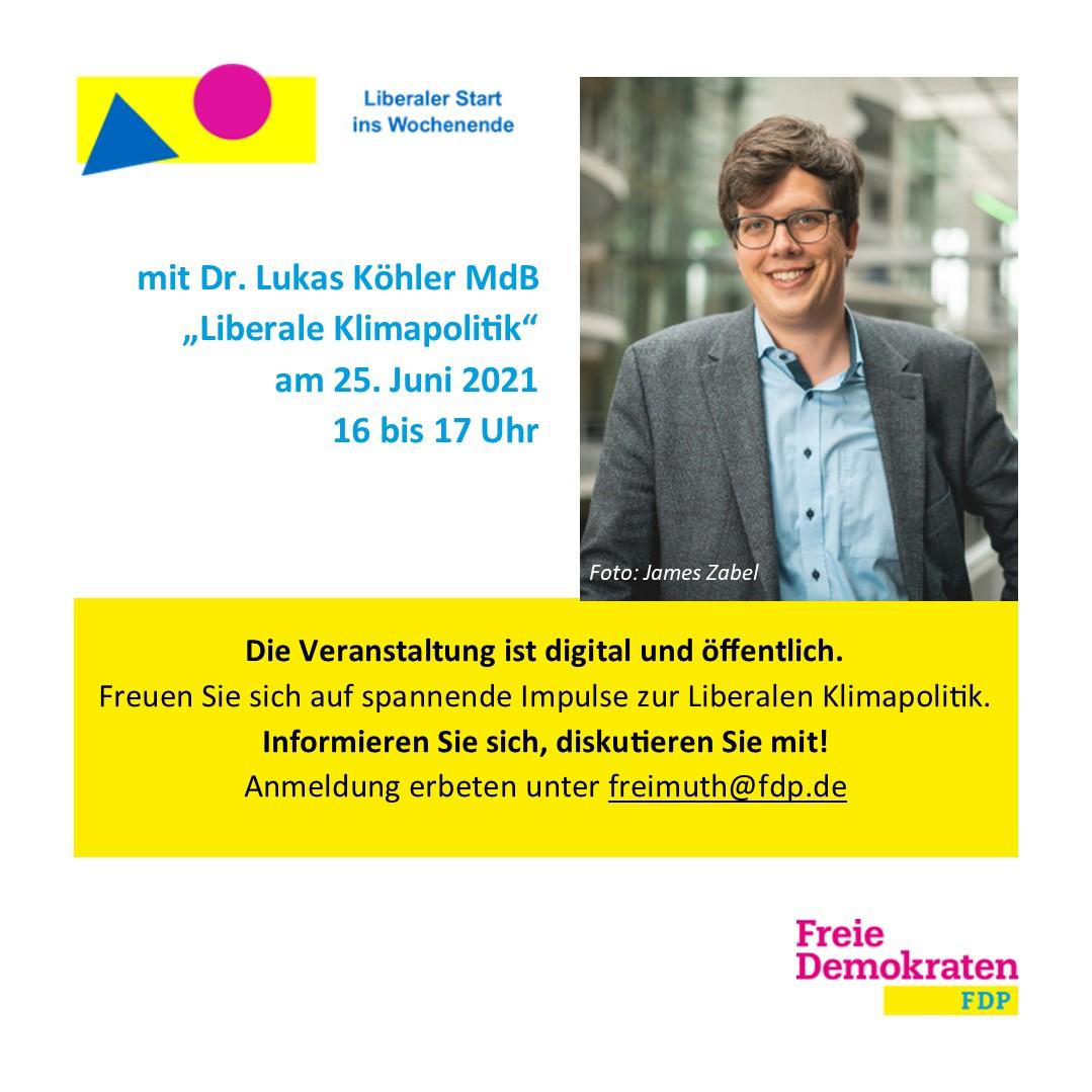 Liberaler Start ins Wochenende mit Dr. Lukas Köhler zur Liberalen Klimapolitik