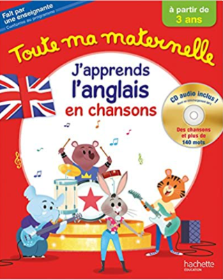 """La couverture du livre avec CD audio inclus de """"J'apprends l'anglais en chansons"""" dans la collection Toute ma maternelle publié par Hachette"""