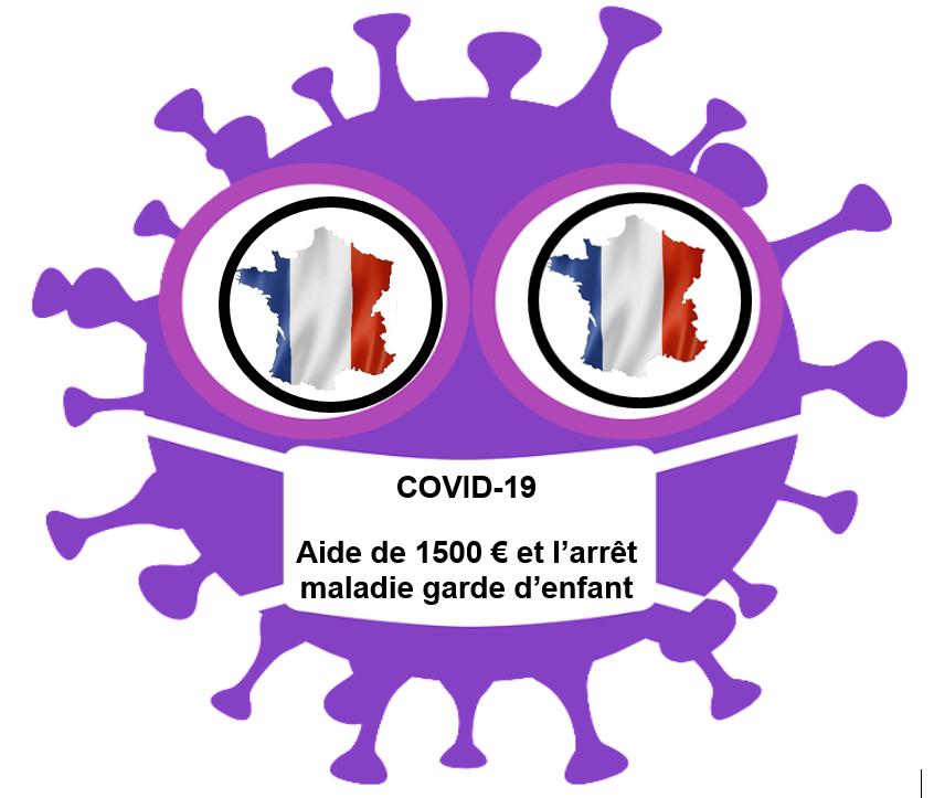 COVID-19 : Télésecrétaire, cumul aide 1500€ et arrêt maladie garde enfant