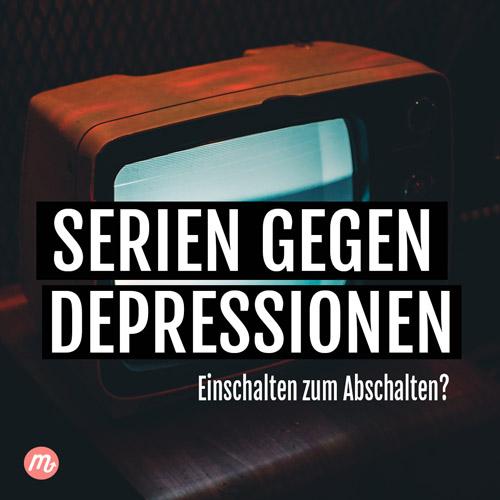 Serien gegen Depressionen
