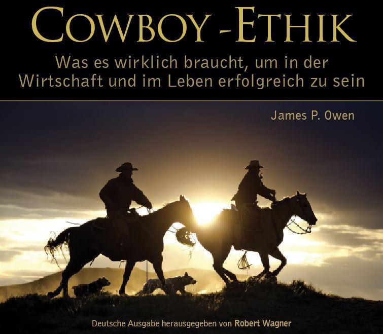 Cowboy-Ethik - Das Buch - Cowboy-Ethik - Das andere Buch zu den ...