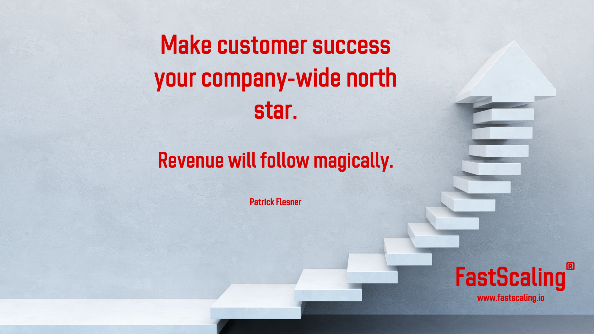 Customer Success - Your Company-wide North Star