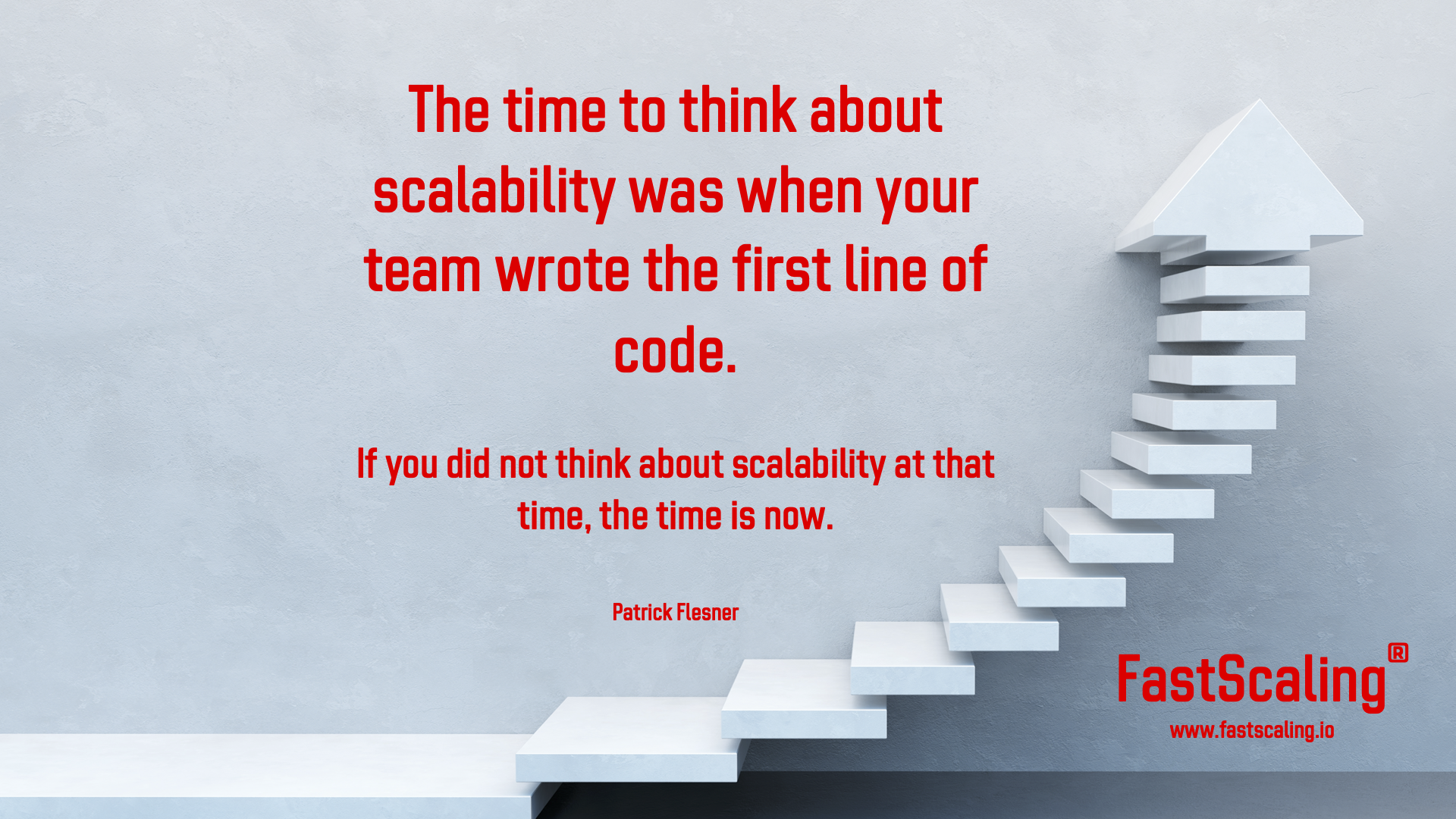 Make Scalability a Priority from Day One