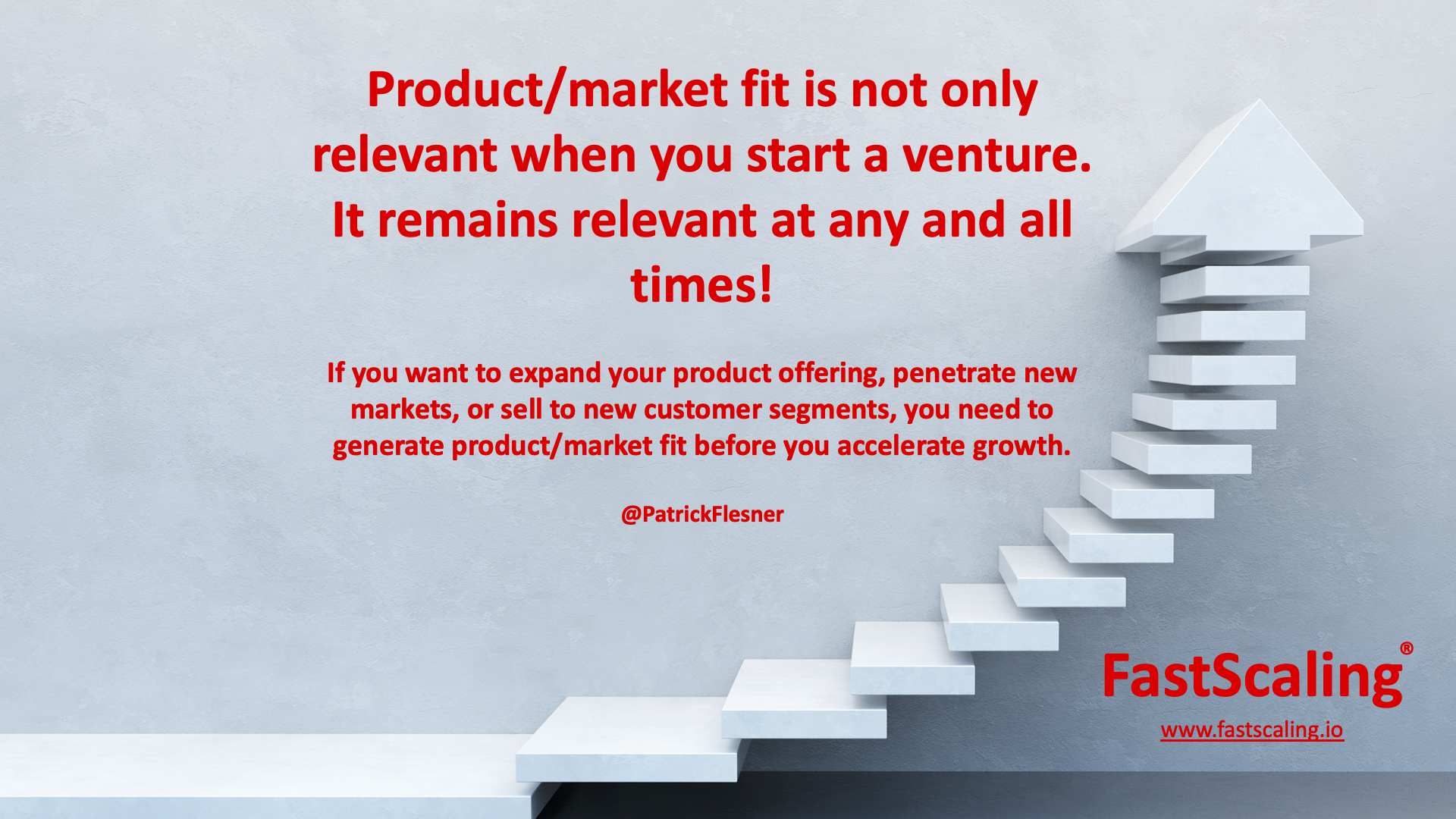 Product/Market Fit - Relevant at any and all Times