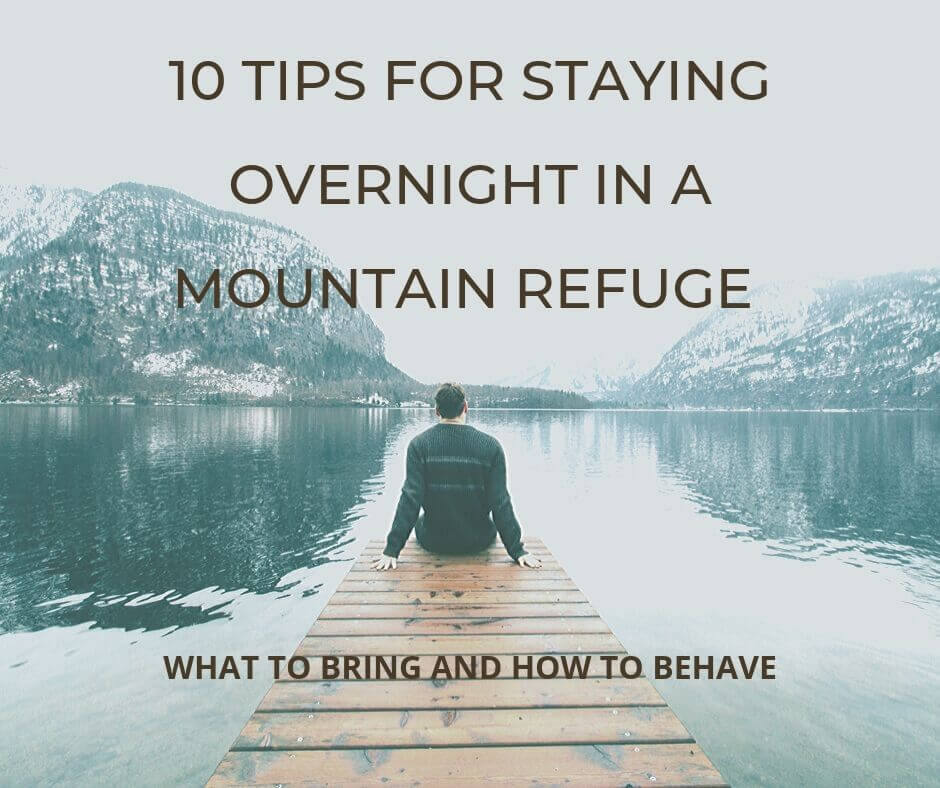 10 Tips for staying overnight in a mountain refuge