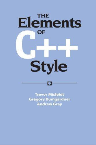 The Elements of C++ Style by Trevor Misfeldt