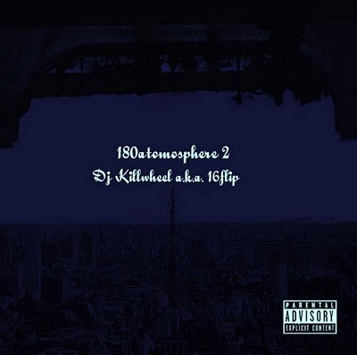 16FLIP aka DJ Killwheel - 180atomosphere2