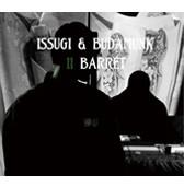 ISSUGI & BUDAMUNK - II BARRET