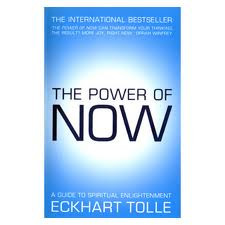 The Power of Now, a book by Eckhart Tolle
