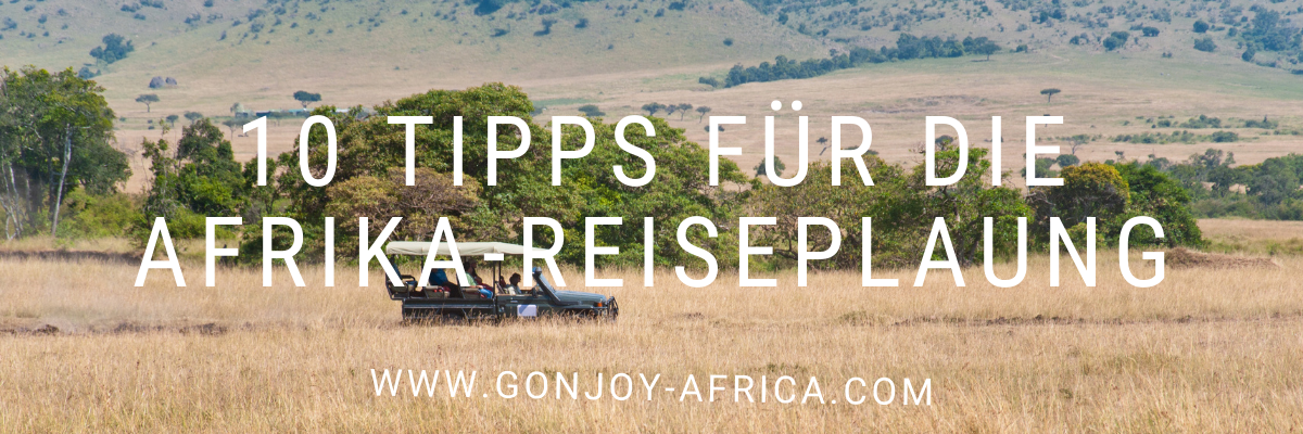 10 Tipps Afrika-Reiseplanung
