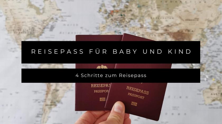 Reisepass für Baby und Kind - 4 Schritte zum Reisepass