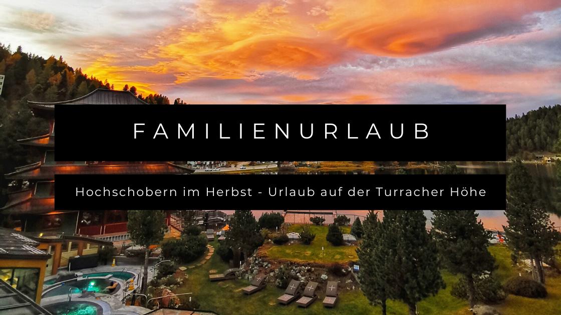 Hochschobern im Herbst - Familienurlaub  auf der Turracher Höhe