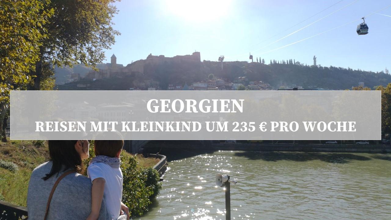 Günstig nach Georgien mit Kleinkind um 235 Euro - Der Reiseguide