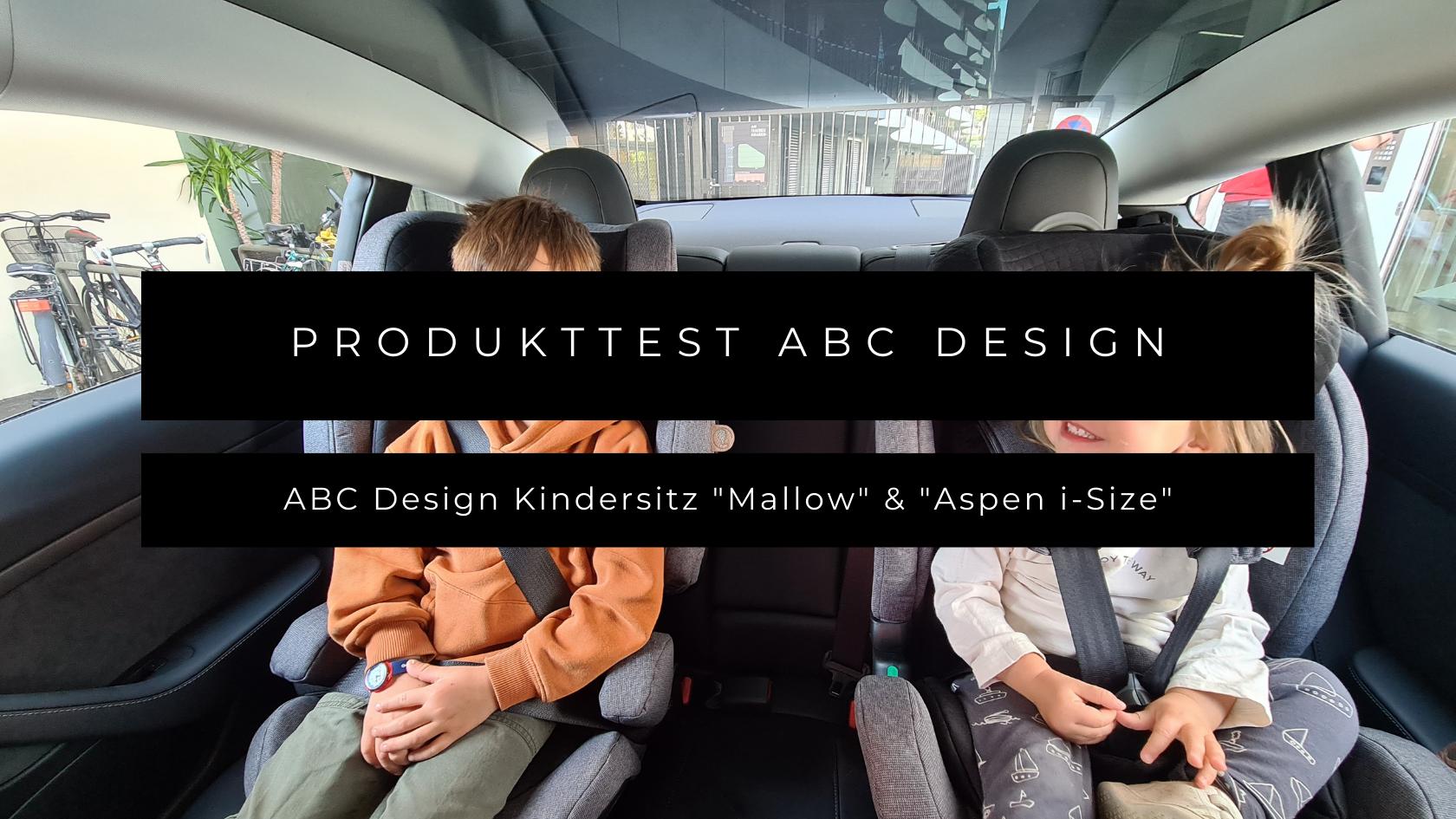 Produkttest: Kindersitze ABC Design Aspen i-Size und Mallow