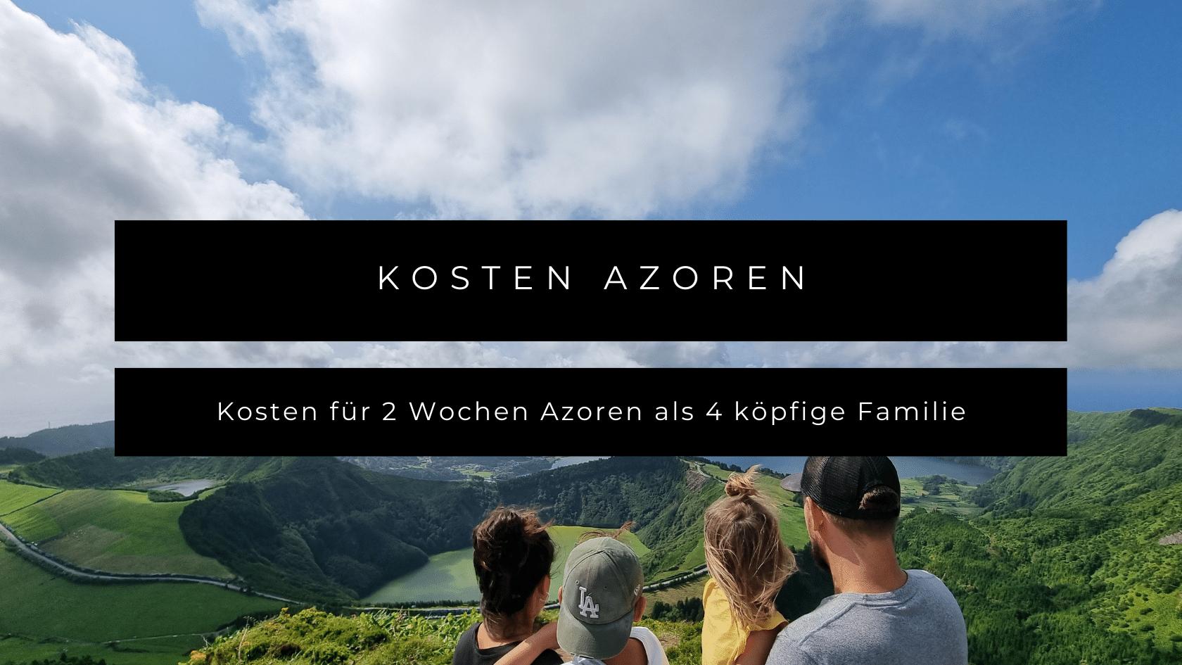 Kosten Azoren als vierköpfige Familie