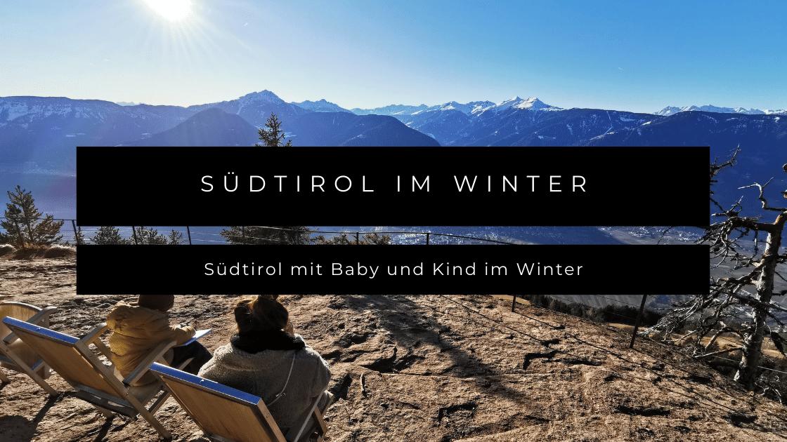 Südtirol mit Baby und Kind im Winter