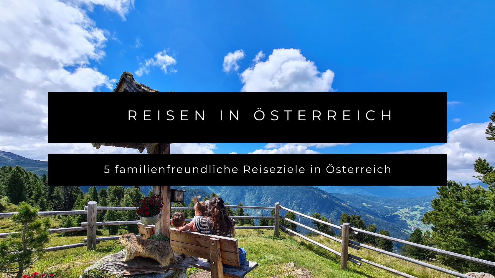 Fünf familienfreundliche Reiseziele in Österreich mit Baby und Kind