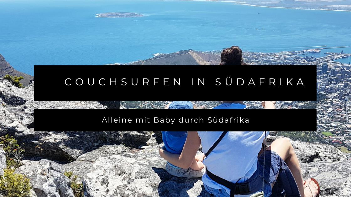 Couchsurfen durch Südafrika - Alleine reisen mit Baby